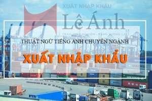 Thuật ngữ tiếng anh trong xuất nhập khẩu