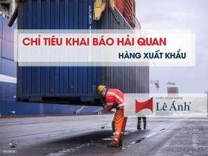 Chỉ tiêu khai báo hải quan hàng xuất khẩu