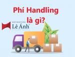 Phí Handling là gì?