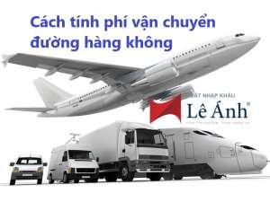 Cách tính phí vận chuyển đường hàng không